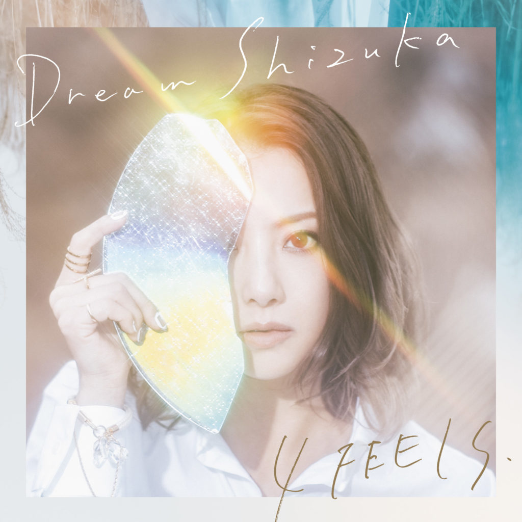 Dream Shizuka『4 FEELS.』
